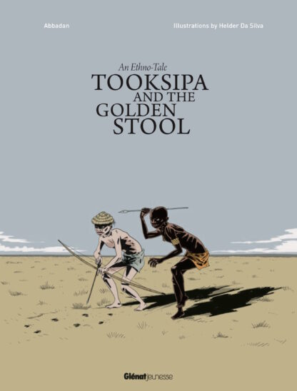 Tooksipa and the golden stool